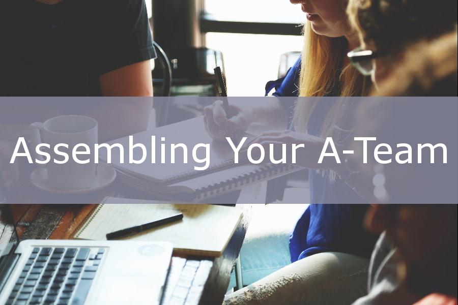Assembling your A-Team.